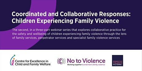 Coordinated & Collaborative Responses Children Experiencing Family Violence tickets