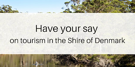 Your Vision for Tourism in the Shire - Denmark Workshop 2 tickets