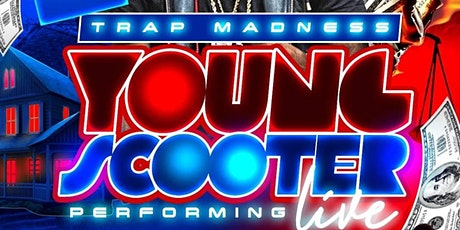 Trap Madness/Young Scooter Performing Live tickets