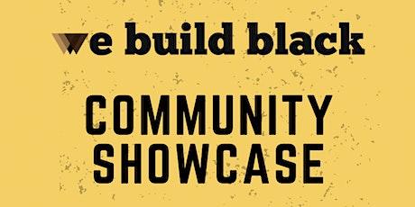 The We Build Black Community Showcase tickets
