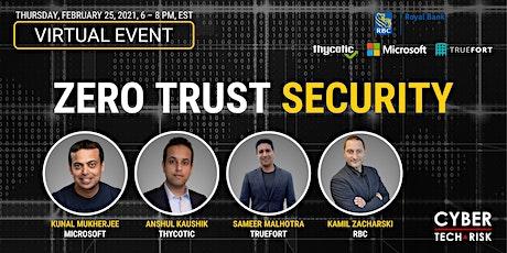 Cyber Tech & Risk - Zero Trust Security tickets