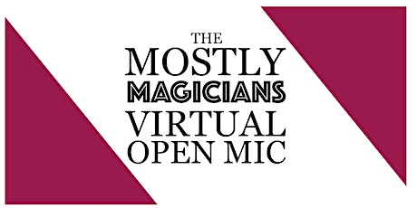 The Mostly Magicians Virtual Open Mic tickets