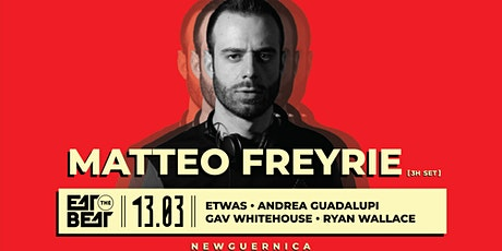 Eat The Beat Presents : MATTEO FREYRIE tickets