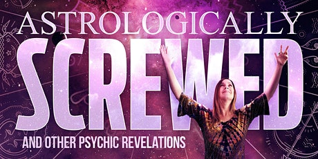 Astrologically Screwed & Other Psychic Revelations - Pam Levin tickets