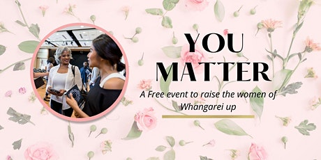 You Matter - A free event to raise women up tickets