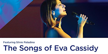 The Songs of Eva Cassidy Featuring Silvie Paladino tickets