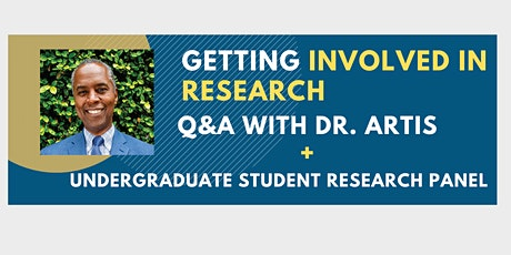 Getting Involved in Research Q&A with Dr. Artis + Student Researchers Panel tickets