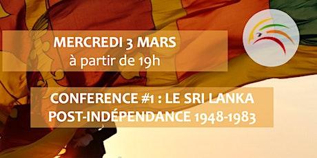 """Conférence #1 """" Le Sri Lanka post-indépendance 1948-1983"""" tickets"""