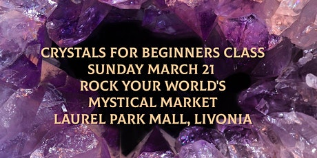 Crystals for Beginners Class! tickets