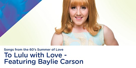 To Lulu with Love Featuring Baylie Carson tickets