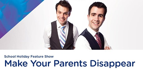 Make Your Parents Disappear tickets