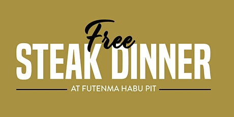 Free Steak Dinner Futenma Habu Pit tickets