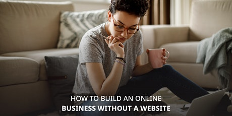 How to build an online business without creating a website tickets