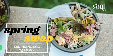 San Francisco Spring 2021 Plant Swap tickets