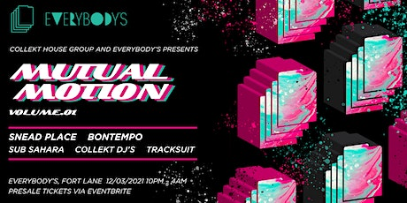Collekt House Group and Everybody's Present: Mutual Motion Vol. 1 tickets