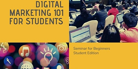 The 1st Digital Marketing 101 Seminar for Students tickets