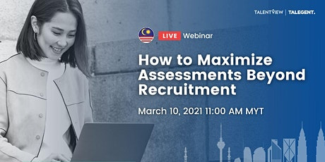 Webinar : How to Maximize Assessments Beyond Recruitment tickets
