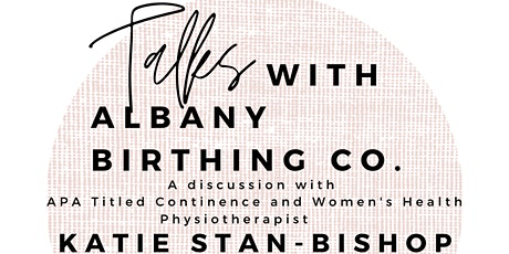 Talks with Albany Birthing Co. Pelvic Floor Health tickets