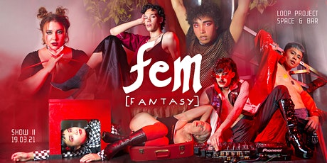 Fem Fantasy - Coming Out (2nd Show) tickets