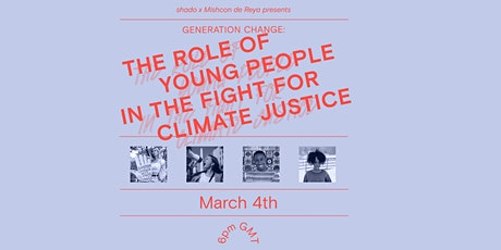 Generation Change: the role of youth in the fight for climate justice tickets