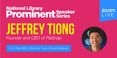 Jeffrey Tiong, Founder & CEO,  PatSnap | NL Prominent Speaker Series tickets