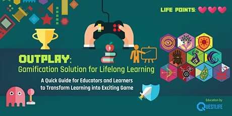 OutPlay: Gamification Solution for Lifelong Learning tickets