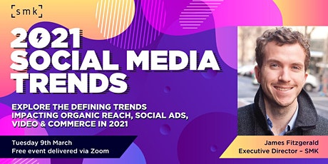 [FREE EVENT] 2021 Social Media Trends - Organic, Ads, Video & More Tickets