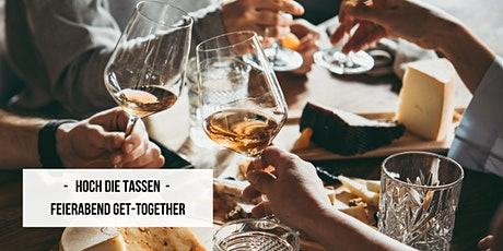 Hoch die Tassen - Feierabend Get-Together - 3.0 Tickets