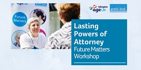 How – and why? - to set up up a Lasting Powers of Attorney tickets