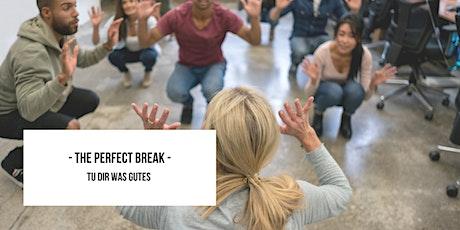 Perfect Break - Deine Pause voll ausnutzen 12:30 tickets