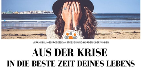 Aus der Krise in die beste Zeit deines Lebens Tickets