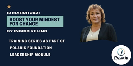 "Polaris Leadership Series: ""Boost Your Mindset For Change"" - February 2021 tickets"