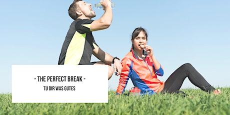 Perfect Break - Tu dir was Gutes 12:30 tickets