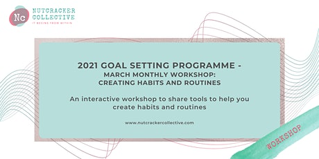2021 Goal Setting Programme - Creating Habits and Routines Workshop tickets