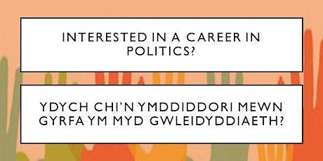 Career in Politics Roundtable/Bord Gron ar gyfer Gyrfa mewn Gwleidyddiaeth tickets