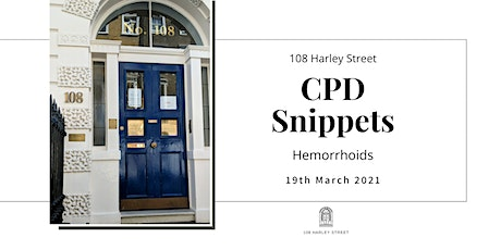 Hemorrhoids - 108 Harley Street CPD Snippets tickets