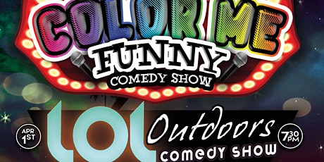 LOL Outdoors Comedy : Color Me Funny : 4/1 at 7:25 pm tickets