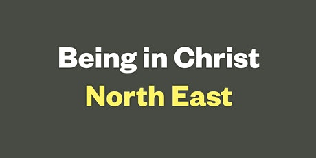 Being in Christ (North East online networking event) tickets