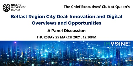 Belfast City Region Deal, Innovation & Digital - Overviews & Opportunities tickets