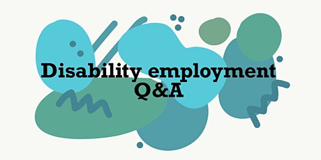 Disability Employment in the Workplace - General overview with Q+A tickets
