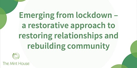 Emerging from lockdown – a restorative approach to rebuilding community tickets