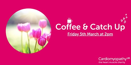 Coffee & Catch Up (Friday March 5th) tickets