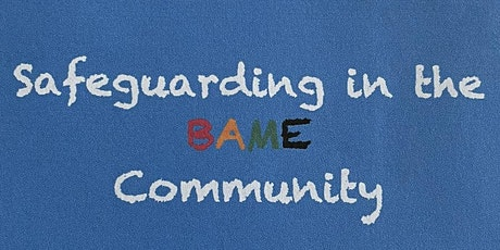 Adult Safeguarding in the BAME Community tickets