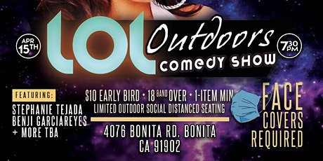 LOL Outdoors Comedy at Stephanie Tejada : 4/15 at 7:25 pm tickets