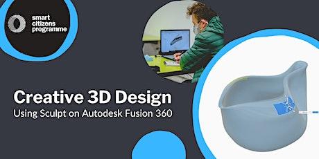 Creative 3D Design using Sculpt on Autodesk Fusion 360 Tickets