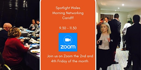 Spotlight Morning Networking Cardiff & Swansea Zoom Meeting tickets
