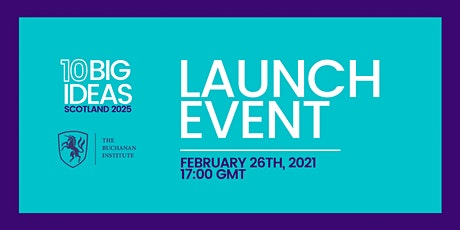 10 Big Ideas for Scotland 2025 Launch Event tickets