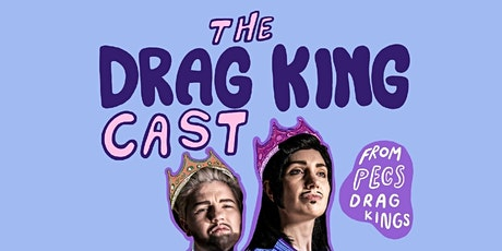 FUTURESEX & PECS: Live recording of The Drag King Cast tickets