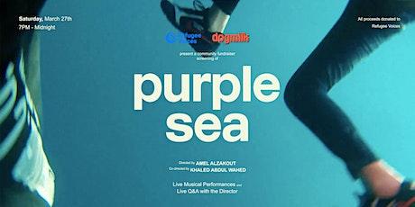 PURPLE SEA - Fundraiser screening tickets