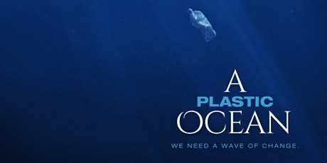 Sustainability Screening: 'A Plastic Ocean' tickets